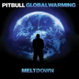 PITBULL: GLOBAL WARMING: MELTDOWN (  2-CD)