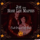 Cold Heart Of Steel (Joe And Rose Lee Maphis)