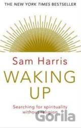 Waking Up: Searching for Spirituality Without Religion (Sam Harris)