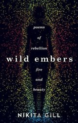 Wild Embers: Poems of rebellion, fire and bea... (Nikita Gill)