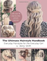 The Ultimate Hairstyle Handbook: Everyday Hai... (Abby Smith)