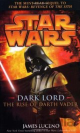 Star Wars: Dark Lord - The Rise of Darth Vade... (James Luceno)