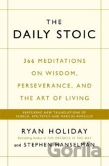 The Daily Stoic: 366 Meditations on Wisdom (Ryan Holiday, Stephen Hanselma