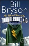 Life and Times of the Thunderbolt Kid (Bill Bryson)