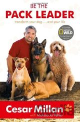 Be the Pack Leader : Use Cesar's Way to Transform Your Dog ...  (Cesar Millan)