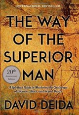 The Way of the Superior Man: A Spiritual Guid... (David Deida)