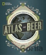 Atlas of Beer (Nancy Hoalst-Pullen, Mark W. Patterson)