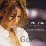 DION, CELINE: MY LOVE ESSENTIAL COLLECTION
