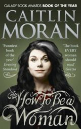 How To Be a Woman (Caitlin Moran) (Paperback)