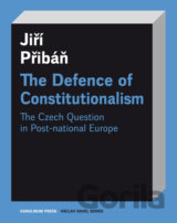 The Defence of Constitutionalism (Jiří Přibáň)