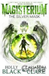Magisterium: The Silver Mask (The Magisterium... (Cassandra Clare, Holly Black)