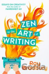 Zen in the Art of Writing (Ray Bradbury)