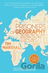 Prisoners of Geography: Ten Maps That Tell Yo... (Tim Marshall)