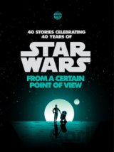 Star Wars: From a Certain Point of View (Renée Ahdieh, Meg Cabot, John Jackson M