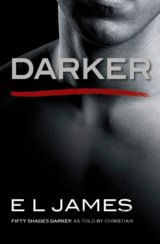 Darker: Fifty Shades Darker as Told by Christian (E L James)