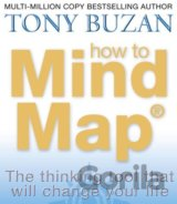 How to Mind Map : The Ultimate Thinking Tool That Will Change Your Life (Tony Bu