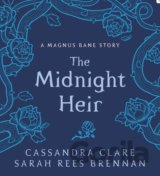 The Midnight Heir (Cassandra Clare, Sarah Rees Brennan)