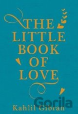 The Little Book of Love (Kahlil Gibran)