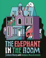 The Elephant in the Room (James Thorp, Angus Mackinnon (ilustrácie))