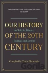 Our History of the 20th Century (Travis Elborough)