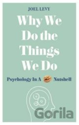 Why We Do the Things We Do (Joel Levy)