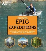 Epic Expeditions (Bear Grylls)