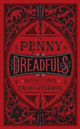 Penny Dreadfuls: Sensational Tales of Terror... (Various Authors)