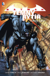 Batman Temný rytíř 1: Temné děsy (David Finch, Richard Friend, Paul Jenkins)