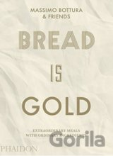 Bread Is Gold (Massimo Bottura)