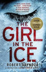 The Girl in the Ice (Detective Erika Foster)... (Robert Bryndza)