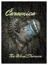 Čarovnica / The Wood Shaman