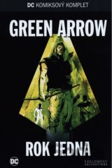 Green Arrow - Rok jedna (Andy Diggle, Jock, David Baron, Mort Weisinger, George
