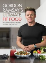 Gordon Ramsay Ultimate Fit Food: Mouth-wateri... (Gordon Ramsay)