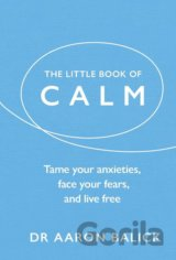 The Little Book of Calm (Aaron Balick)