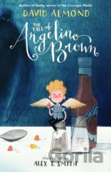 The Tale of Angelino Brown (David Almond, Alex T. Smith (ilustrácie))