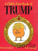 A Child's First Book of Trump (Michael Ian Black, Marc Rosenthal) (Hardcover)