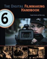 The Digital Filmmaking Handbook (Sonja Schenk, Ben Long)