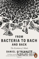 From Bacteria to Bach and Back (Daniel C. Dennett)