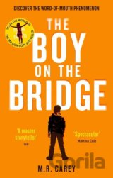 The Boy on the Bridge (M.R. Carey)