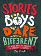 Stories for Boys Who Dare to be Different (Ben Brooks, Quinton Winter (ilustráci