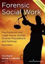 Forensic Social Work: Psychosocial and Legal Issues Across Diverse Populations a