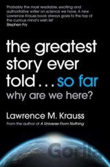 The Greatest Story Ever Told... So Far (Lawrence Krauss)