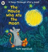 The Mouse Who Ate the Moon (Petr Horacek) (Paperback)