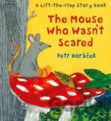 The Mouse Who Wasn't Scared (Petr Horáček)