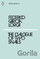 The Dialogues of Two Snails (Federico García Lorca)