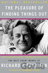 The Pleasure of Finding Things Out (Richard P. Feynman)