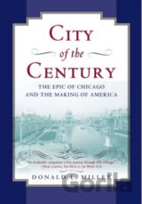 City of the Century (Donald L. Miller)