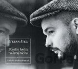 Štefan Štec: Poletʹiv by'm na kraj svita
