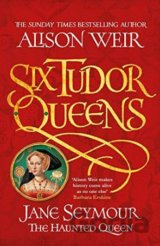 Jane Seymour: The Haunted Queen (Alison Weir)