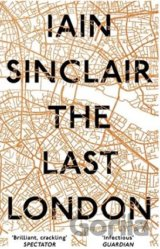 The Last London (Iain Sinclair)